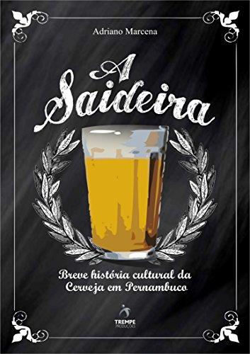 a-saideira-breve-historia-cultural-da-cerveja-em-pernambuco-comida-como-cultura-livro-3-portuguese-e