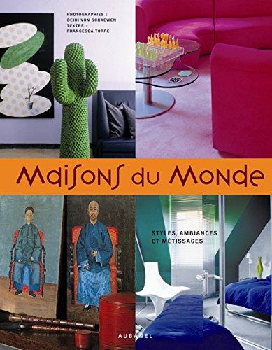 Maisons du Monde : Styles, ambiances et métissages par Francesca Torre