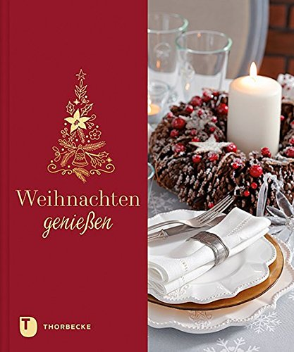 Weihnachten genießen - Weihnachten Genießen