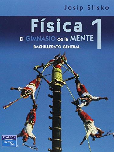Fisica 1 (Bachillerato) por Josip Slisko