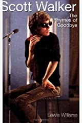 [ SCOTT WALKER: THE RHYMES OF GOODBYE ] by Williams, Lewis ( Author) Dec-2006 [ Paperback ] Paperback