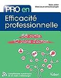 Pro en... efficacité professionnelle : 58 Outils et 10 Plans d'action