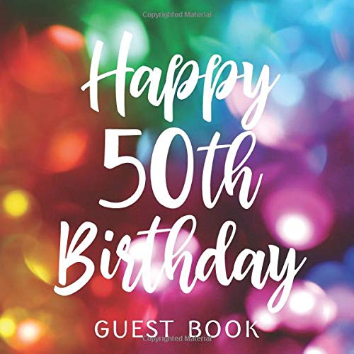 Happy 50th Birthday Guest Book: Celebration Keepsake with Room for Messages from Party Guests (50 Dekorationen Bday)
