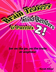 Brain Teasers, Mind Benders & Puzzles Volume 2! - for on the go, on the train or anytime! (Catalan Edition)