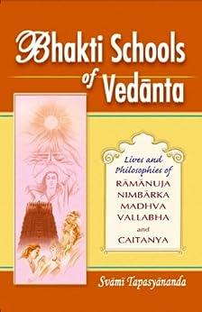 Bhakti Schools of Vedanta by [Tapasyananda, Swami]