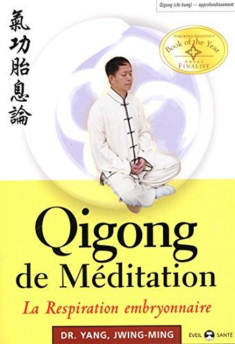 Qigong de méditation : la respiration embryonnaire