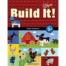 Build It! Farm Animals: Make Supercool Models with Your Favorite Lego(r) Parts (Brick Books)