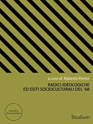Radici ideologiche ed esiti socioculturali del 68 (Gli ebook di ...
