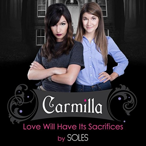 "Love Will Have Its Sacrifices (Official Theme Song for ""Carmilla"")"