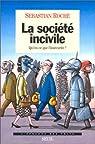 La société incivile. Qu'est-ce que l'insécurité ? par Roché
