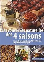 Les conserves naturelles des 4 saisons : Les meilleures recettes de 150 jardinières et jardiniers biologiques