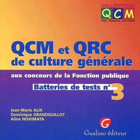 QCM et QRC de culture générale aux concours de la Fonction publique. Batteries de tests n° 3