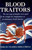 Blood Traitors: The True Saga of Families Torn Apart by the Struggle for Independence in Revolutionary North America