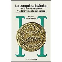 Conquista islámica de la península ibérica y la tergiversación del pasado, La (Estudios)