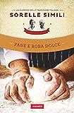 Pane e roba dolce: Un classico della tradizione italiana