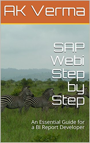 SAP Webi Step by Step: An Essential Guide for a BI Report Developer (English Edition)