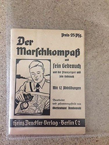 Der Marschkompaß und sein Gebrauch und der Planzeiger und sein Gebrauch (Ausbildungsbücher)