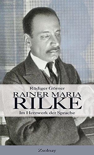 Preisvergleich Produktbild Rainer Maria Rilke: Im Herzwerk der Sprache