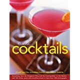 Classic Cocktails: Everything From The Singapore Sling And The Cosmopolitan To The Martini, With 565 Drinks, Juices And Smoothies Shown In More Than 1000 Photographs by Stuart Walton (2014-11-07)