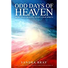Odd Days of Heaven: More than 180 ways to lift your spirits