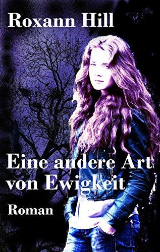 Buchseite und Rezensionen zu 'Eine andere Art von Ewigkeit: Lilith-Saga: 2' von Roxann Hill