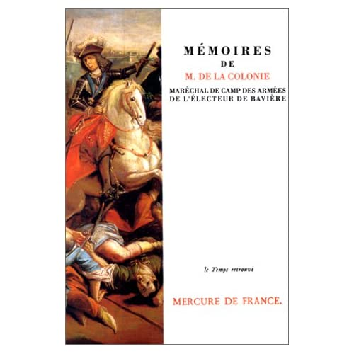 Mémoires de M. de La Colonie, maréchal de camp des armées de l'électeur de Bavière