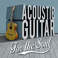 Acoustic Guitar for the Soul