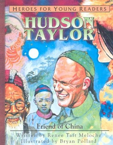 Hudson Taylor: Friend of China (Heroes for Young Readers S.)
