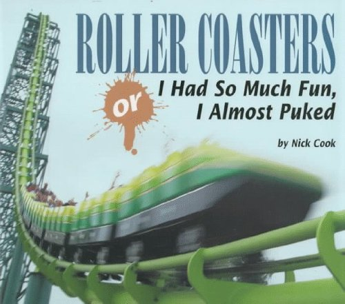 Roller Coasters, Or, I Had So Much Fun, I Almost Puked (Carolrhoda Photo Books) by Nick Cook (1998-02-02) par Nick Cook
