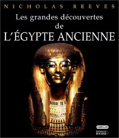 Les Grandes découvertes de l'Egypte ancienne