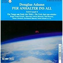 Per Anhalter ins All 5/6. Audiobook. 2 CDs. Ein Tango am Ende der Welt / Die Erde hat uns wieder