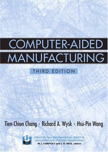 Computer-Aided Manufacturing (Prentice Hall International Series on Industrial and Systems Engineering)