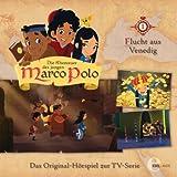 Die Abenteuer des jungen Marco Polo, Folge 1: Flucht aus Venedig (Das Original-Hörspiel zur TV-Serie)