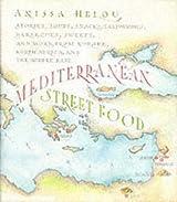 Mediterranean Street Food by Anissa Helou (2002-07-02)