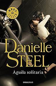 Águila solitaria par Danielle Steel