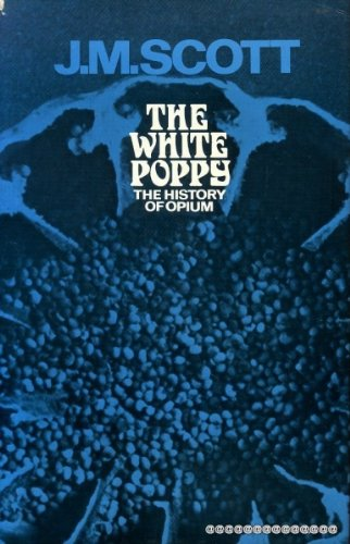 The white poppy: A history of opium