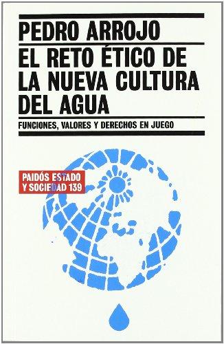El reto ético de la nueva cultura del agua: Funciones, valores y derechos en juego (Estado y Sociedad) por Pedro Arrojo