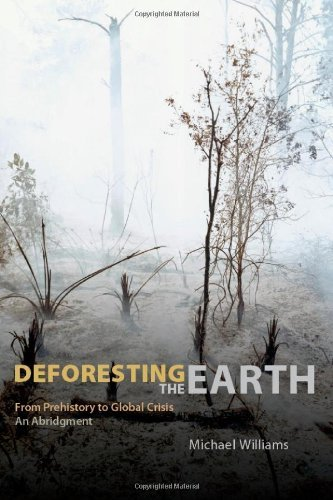 Deforesting the Earth: From Prehistory to Global Crisis, An Abridgment (English Edition)