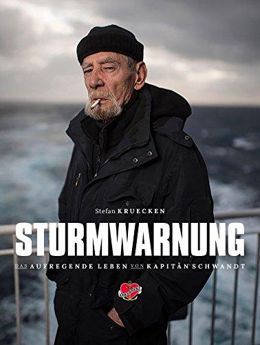Sturmwarnung: Das aufregende Leben des Kapitäns Jürgen Schwandt. Auf See und in den Häfen. (Kindle-bücher übertragen)