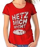 shirtminister Hetz Mich Nicht Damen T-Shirt Rot M