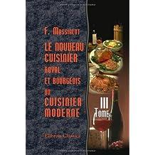 Le nouveau cuisinier royal et bourgeois, ou cuisinier moderne: Tome 3