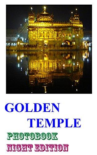 GOLDEN TEMPLE  by Night: Photo Book - NIGHT Edition (Golden Temple / Granth Sahib/ Harmandir Sahib, Japji Sahib, Amritsar): Sikhism (Golden Temple Series 2) (English Edition) por Sukan Sethi