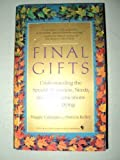 Final Gifts: Understanding the Special Awareness, Needs and Communications of the Dying by Kelley, Patricia, Callanan, Maggie [MassMarket(1993/3/1)]