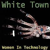 Songtexte von White Town - Women in Technology