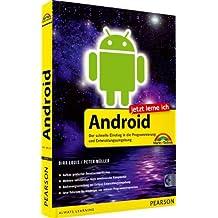 Jetzt lerne ich Android - inkl. CD: Der schnelle und einfache Einstieg in die Programmierung und Entwicklungsumgebung