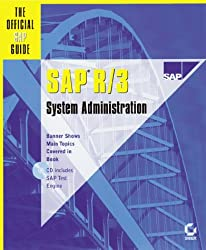 SAP R/3 SYSTEM ADMINISTRATION. The official SAP guide, with CD-Rom