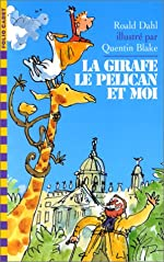 LA GIRAFE, LE PELICAN ET MOI de Roald Dahl