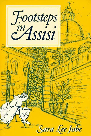 footsteps-in-assisi-by-sara-lee-jobe-1996-05-02