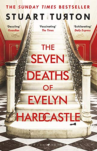The Seven Deaths of Evelyn Hardcastle: Shortlisted for the Costa First Novel Award 2018 by [Turton, Stuart]