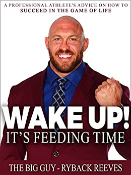 Wake Up!: It's Feeding Time: A Professional Athlete's Advice on How to Succeed in the Game of Life (English Edition)